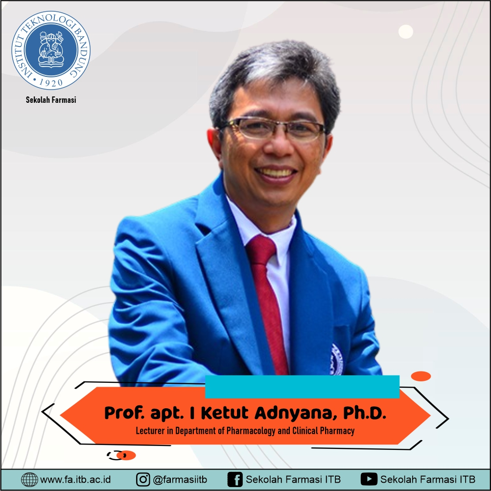 Get Closer with Prof. apt. I Ketut Adnyana, Ph.D., Researcher in Natural Product Medicine of Indonesia